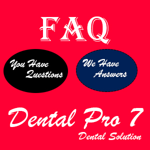 FAQ Dental Pro 7 - Frequently Asked Questions